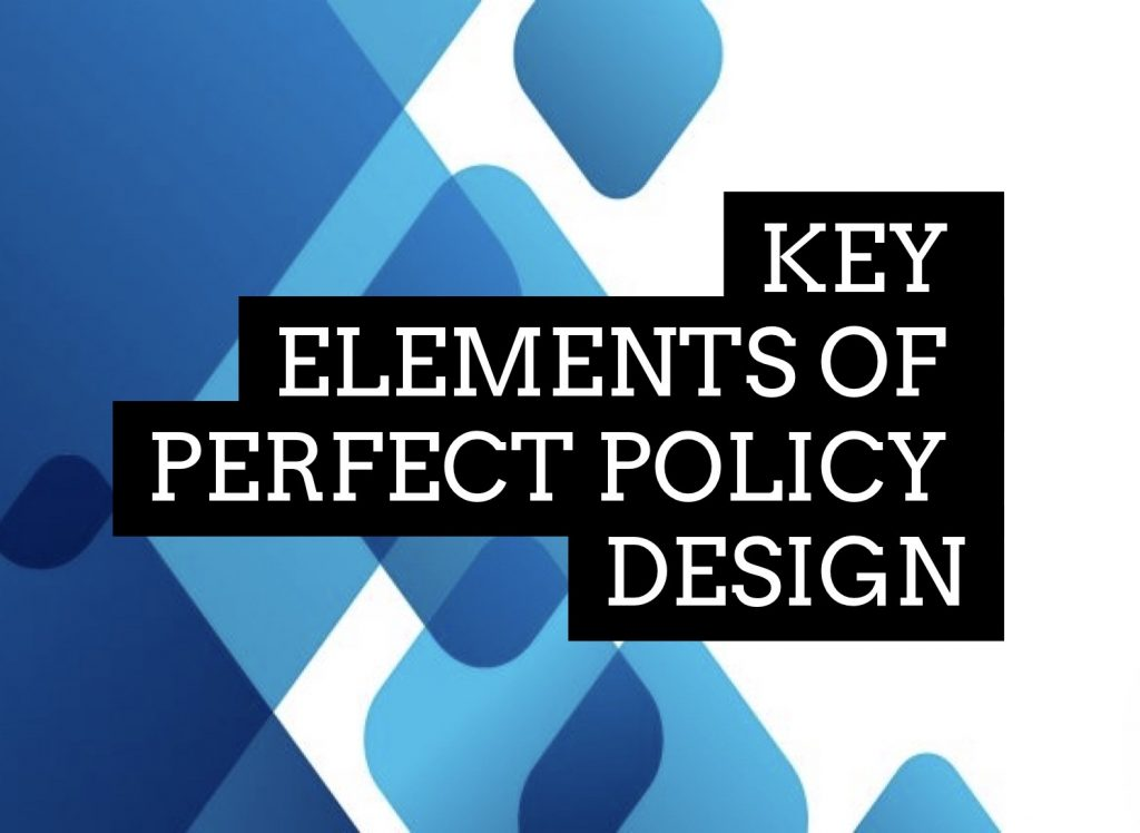 Key Elements of Perfect Policy Design